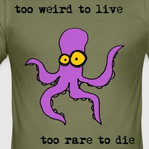 too weird to live too rare to die, funny octopus - Men's Slim Fit T-Shirt