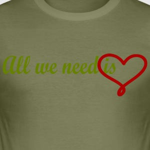 All we need is love - Männer Slim Fit T-Shirt