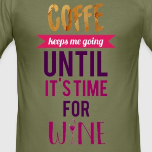 For wine lovers: Coffee keeps me going ... - Men's Slim Fit T-Shirt