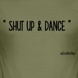 SHUT UP AND DANCE - Men's Slim Fit T-Shirt