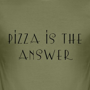 Pizza is the answer - Men's Slim Fit T-Shirt