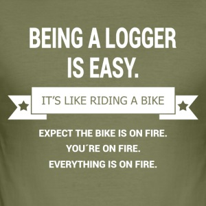 BEING A LOGGER - Men's Slim Fit T-Shirt