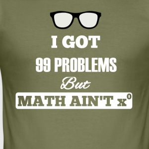 I Got 99 Problems But Math Ain't One - Männer Slim Fit T-Shirt