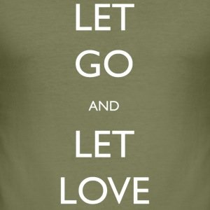 Let Go And Let Love - Men's Slim Fit T-Shirt