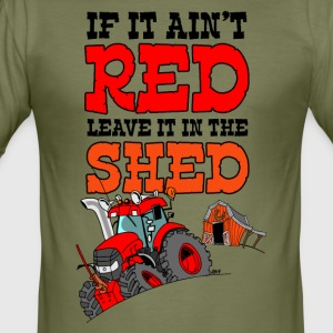 If it does not leave it leave it in the shed nosky - Men's Slim Fit T-Shirt