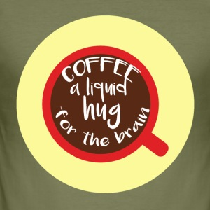 Coffee: Coffee is a liquid hug for the brain - Men's Slim Fit T-Shirt