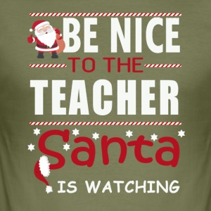 Be nice to the teacher - Men's Slim Fit T-Shirt
