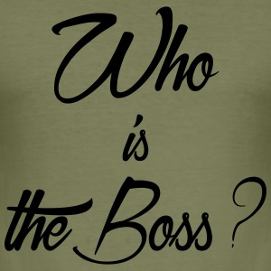 who is the boss - Tee shirt près du corps Homme
