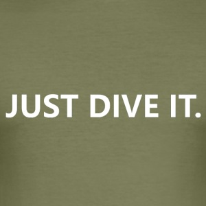 just dive it - Men's Slim Fit T-Shirt