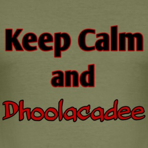 keep calm and dhoolacadee - Men's Slim Fit T-Shirt