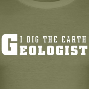 Geologist I Dig The Earth - Men's Slim Fit T-Shirt