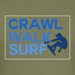 Crawl Walk Surf - Men's Slim Fit T-Shirt