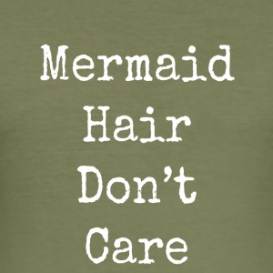 mermaid hair don't care - Men's Slim Fit T-Shirt