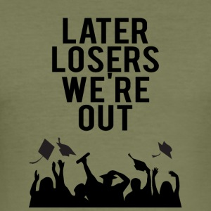 High School / Graduation: Later Losers we uit. - slim fit T-shirt
