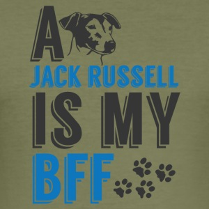 Dog / Jack Russell: A Jack Russell Is My BFF - Men's Slim Fit T-Shirt