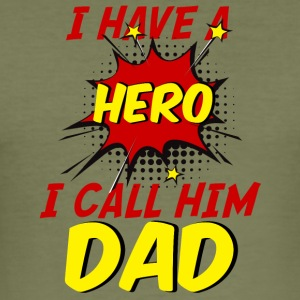 Vatertag: I Have A Hero. I Call Him Dad. - Männer Slim Fit T-Shirt