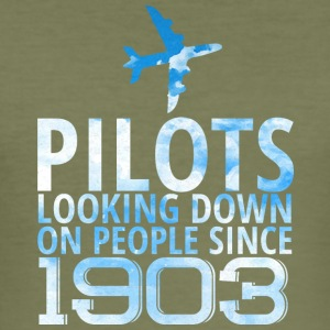 Pilot: Pilots Looking Down On People Since 1903. - Men's Slim Fit T-Shirt
