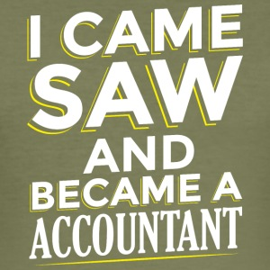 I CAME SAW AND BECAME A ACCOUNTANT - Men's Slim Fit T-Shirt