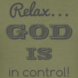 Relax God is in control - Men's Slim Fit T-Shirt