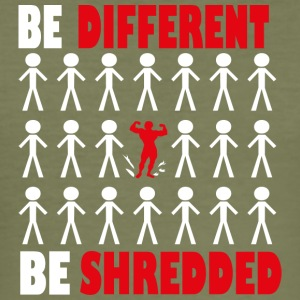 Be diffrent Be Shredded - Men's Slim Fit T-Shirt