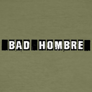 Bad Hombre - Men's Slim Fit T-Shirt
