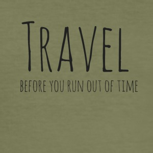 Travel before you run out of time - Men's Slim Fit T-Shirt