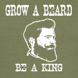 grow a beard be a king - Männer Slim Fit T-Shirt