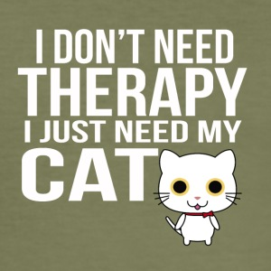 i dont need a therapy i just need my cat - Männer Slim Fit T-Shirt