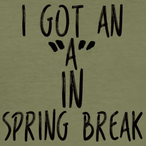 "Spring Break / Springbreak: I Got An ""A"" In Spring - Men's Slim Fit T-Shirt"