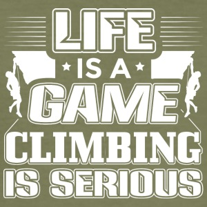 Climbing LIFE IS A GAME CLIMBING IS SERIOUS SHIRT - Men's Slim Fit T-Shirt