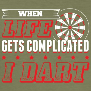 DART WHEN LIFE GETS COMPLICATED - Men's Slim Fit T-Shirt