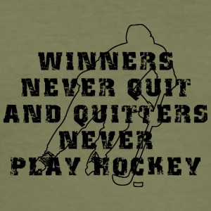 Hockey Winners Never Quit Quitters NEVER Play - Men's Slim Fit T-Shirt