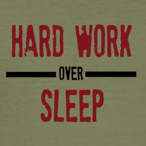Hard Work Over Sleep - Men's Slim Fit T-Shirt