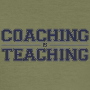 Coach / Trainer: Coaching Is Teaching - Männer Slim Fit T-Shirt