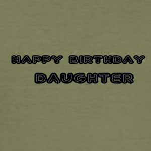 happy birthday daughter - Men's Slim Fit T-Shirt
