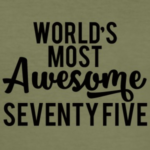 75. Birthday: World's Most Awesome Seventy-Five - Men's Slim Fit T-Shirt