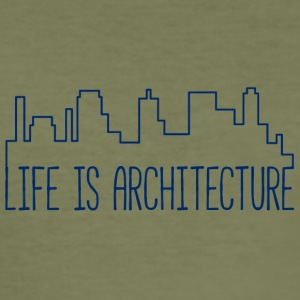Architect / Architecture: Life Is Architecture - Men's Slim Fit T-Shirt