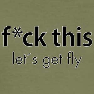 let`s get fly - Männer Slim Fit T-Shirt