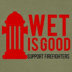 Fire Department: Wet is good. Support Firefighters. - Men's Slim Fit T-Shirt