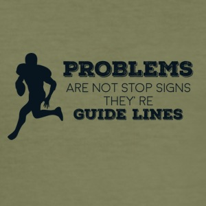 Football: Problems are not stop signs they're - Men's Slim Fit T-Shirt