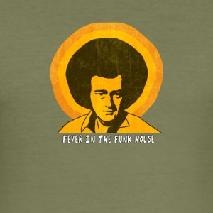 Fever_in_the_funk_House - slim fit T-shirt