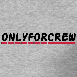 Only for crew - Men's Slim Fit T-Shirt