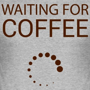 Wainting for Coffee - Men's Slim Fit T-Shirt