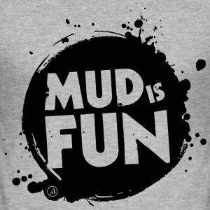 Mud is fun - Tee shirt près du corps Homme