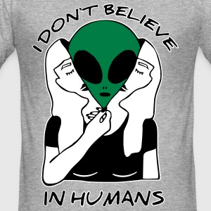 I dont believe in Humans - Männer Slim Fit T-Shirt