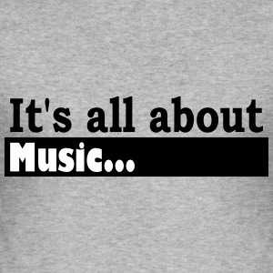 Its all about Music - Männer Slim Fit T-Shirt