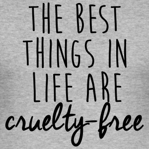 The best things in life are cruelty-free - Men's Slim Fit T-Shirt