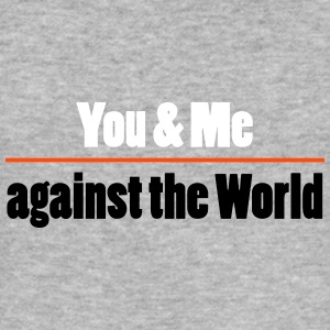 YOU AND ME AGAINST THE WORLD - Men's Slim Fit T-Shirt