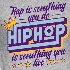 Hip Hop is something you live! - Männer Slim Fit T-Shirt