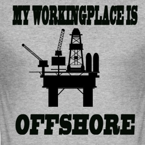 MY WORKINGPLACE IS OFFSHORE - Männer Slim Fit T-Shirt